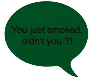 You just smoked