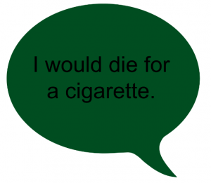 die for a cigarette